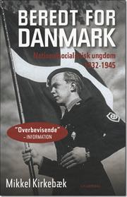 Beredt for Danmark - Nationalsocialistisk Ungdom 1932-1945